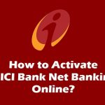 How to Register / Activate ICICI Bank Net Banking?