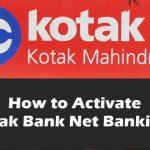 How to Activate Kotak Bank Net Banking Online?