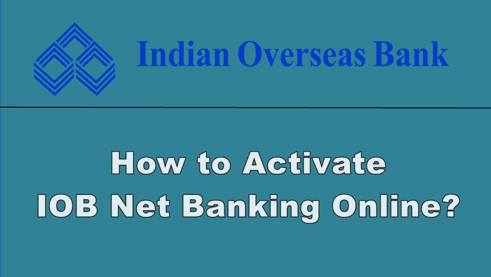 activate IOB Net banking Online
