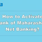 How to Activate Bank of Maharashtra Net Banking?