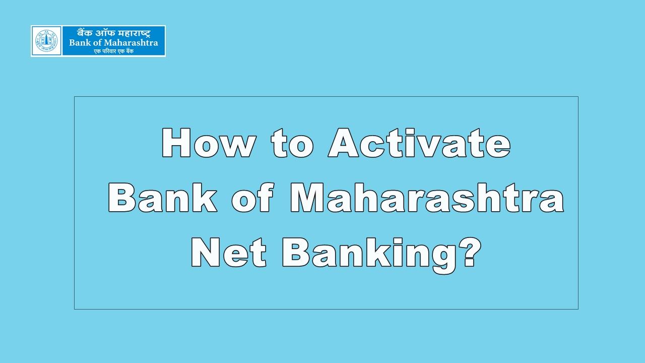 activate bank of maharashtra net banking